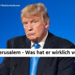 Trump Jerusalem Was hat er vor
